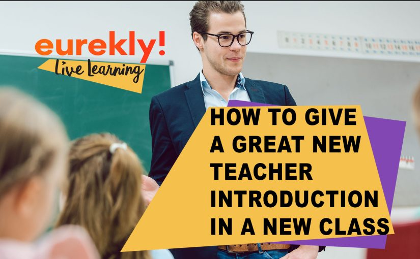 How To Give A Great New Teacher Introduction In A New Class