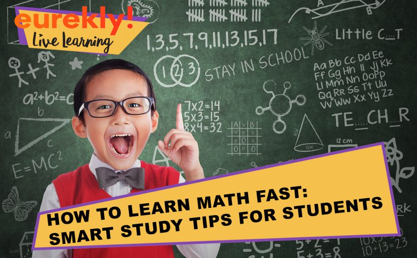How To Learn Math Fast: Smart Study Tips For Students